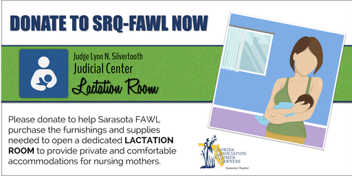 SPONSORSHIPS & DONATIONS FOR NEW COURTHOUSE LACTATION ROOM & FAWL INITIATIVES