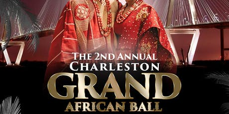 The 2nd Annual Charleston Grand African Ball  tickets