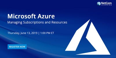 Webinar - Microsoft Azure: Managing Subscriptions and Resources