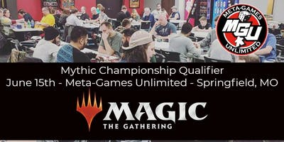Meta-Games Unlimited Mythic Championship Qualifier