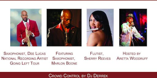 SOULFUL JAZZ FEST Saxophonist Dee Lucas, Saxophonist Marlon Boone, Flutist Sherry Reeves