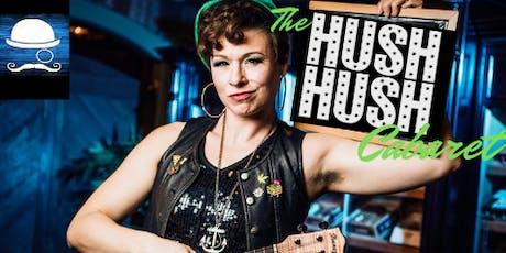 The HUSH HUSH Cabaret tickets