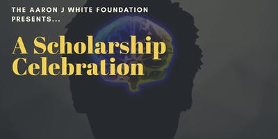 The 1st Annual Aaron J White Foundation Scholarship Banquet