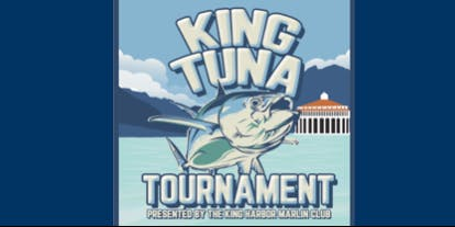 King Tuna Tournament Presented by the King Harbor Marlin Club