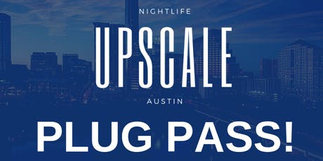 Upscale Plug Pass tickets