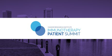 CRI Immunotherapy Patient Summit - Baltimore tickets