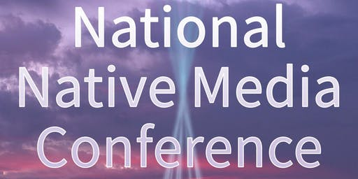 2019 NAJA National Native Media Conference