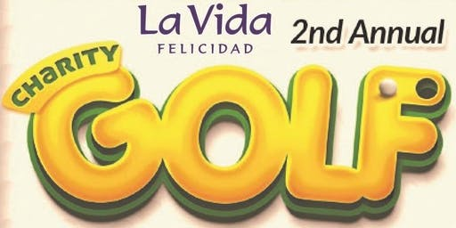 La Vida Felicidad 2nd Annual Charity Golf Tournament 2019
