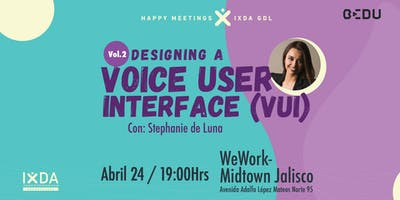Designing a  Voice User Interface (VUI) - IXDA GDL