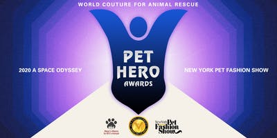 Pet Hero Awards - NY Pet Fashion Show: 2020 A Space Odyssey