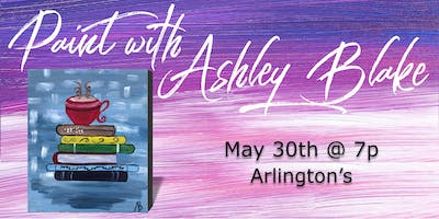 Paint with Ashley Blake at Arlington's