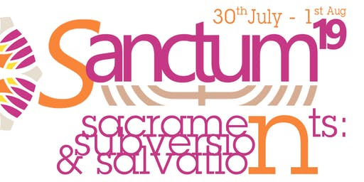 Sanctum 2019: Sacraments: Subversion & Salvation
