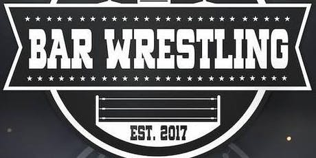 Bar Wrestling - November Spawned A Monster tickets