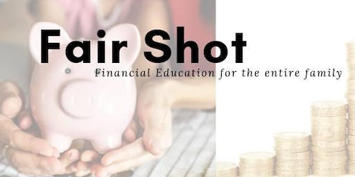 Fair Shot: Financial Education for the Entire Family