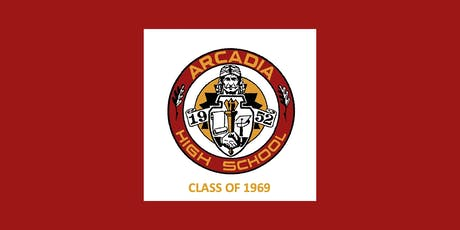 Arcadia High School Class of 1969 Reunion - Our 50 Year Reunion tickets
