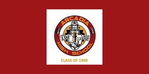 Arcadia High School Class of 1969 Reunion - Our 50 Year Reunion