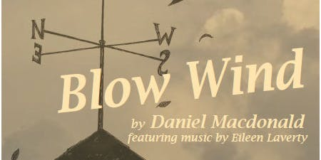 Station Arts Centre Presents: BLOW WIND  (MATINEE)