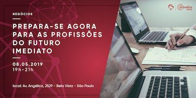 PREPARA-SE AGORA PARA AS PROFISSÕES DO FUTURO IMEDIATO