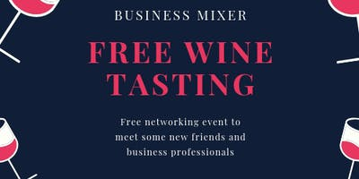 FREE ~ Networking Event & Wine Tasting