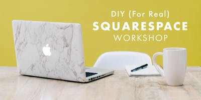 DIY (For Real) Squarespace Workshop