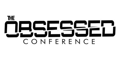 The Obsessed Conference | 2019 tickets