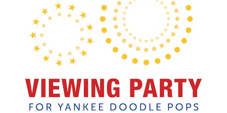 2019 Viewing Party for Yankee Doodle Pops tickets