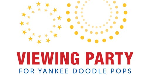 2019 Viewing Party for Yankee Doodle Pops