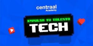 Impulsa tu talento tech by Centraal Academy