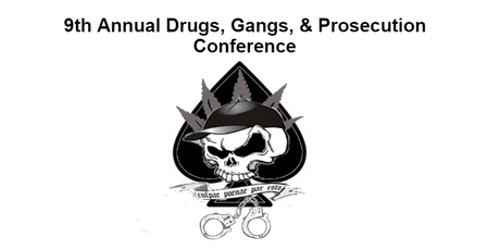 9th Annual Drugs, Gangs, and Prosecution Conference tickets