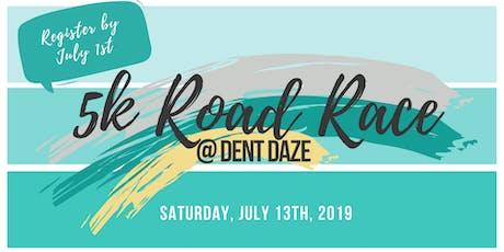 Dent Daze 5K Road Race tickets