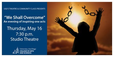 """""""We Shall Overcome"""" -- A USD Theatre and Community class presentation"""