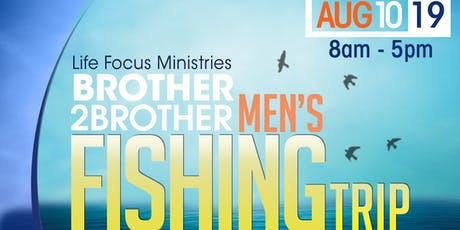 Life Focus Ministries Brother 2 Brother Men's Fishing Trip tickets