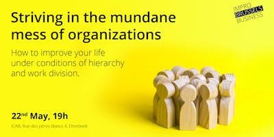 Striving in the mundane mess of organizations