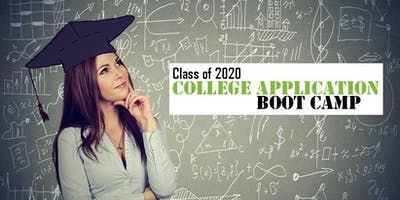 College Application Boot-Camp For Rising Seniors:  Class of 2020