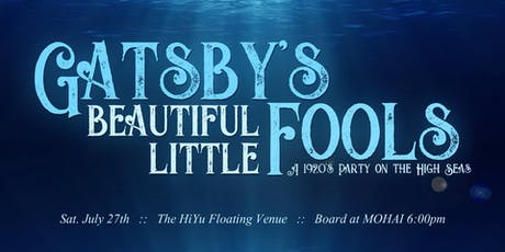 Gatsby's Beautiful Little Fools: A 1920's Party on the High Seas tickets