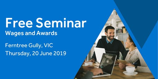 Free Seminar: Calculating Employee Wages – Ferntree Gully, 20th June
