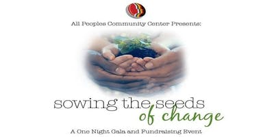 """All Peoples Annual Gala """"Sowing the Seeds of Change"""""""