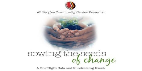"All Peoples Annual Gala ""Sowing the Seeds of Change"" tickets"
