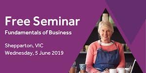 Free Seminar: Business Basics 101 – Shepparton, 5th...