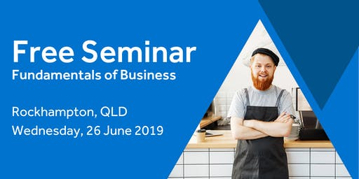 Free Seminar: Business Basics 101 – Rockhampton, 26th June