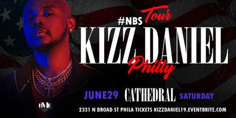 Kizz Daniel Live In Philly #NBS Tour  tickets