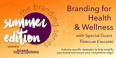 Branding for Health & Wellness - The Branding Series Summer Edition