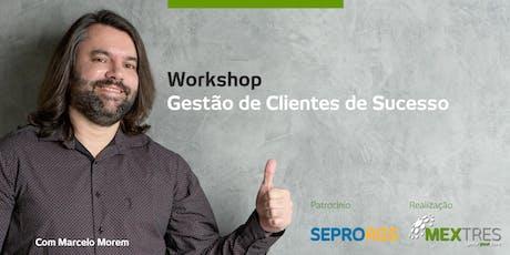 [Workshop] Gestão de Clientes de Sucesso ingressos