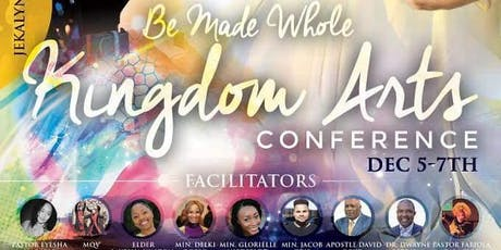 Be Made Whole Kingdom Arts Conference  tickets