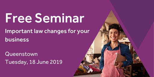 Free Seminar: Important law changes for your business - Queenstown, 18 June