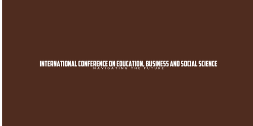 9th International Conference on Education, Business and Social Science (ICONFEBSS)