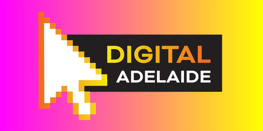 Digital Adelaide 2019 - One Day Digital Marketing & Social Media Conference
