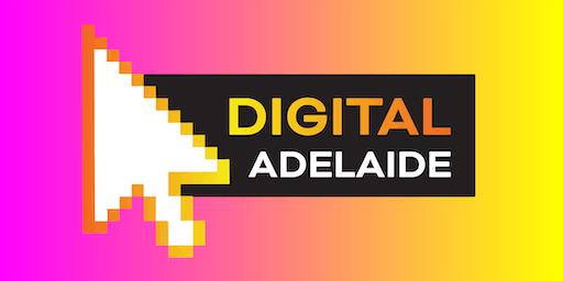 Digital Adelaide 2019 - One Day Digital Marketing & Social Media Conference