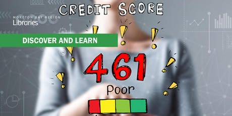 Understanding Credit Scores and Credit Reports - Strathpine Library tickets