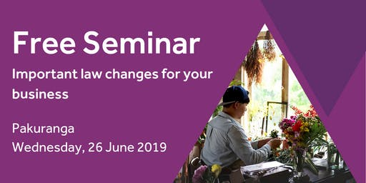 Free Seminar: Important law changes for your business - Pakuranga, 26 June